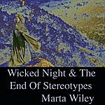 Marta Wiley Wicked Night & The Death Of Stereotypes