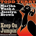 Todd Terry Keep On Jumpin' (Ultimate Remixes)