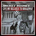 Mickey Rooney Give My Regards To Broadway