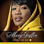 Mary Griffin Shine On Me