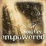 Empowered Soul Cry