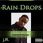 J.R. Rain Drops - Single