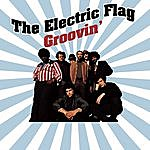 The Electric Flag Groovin'