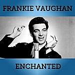 Frankie Vaughan Enchanted