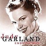 Judy Garland Embraceable