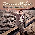 Domenico Modugno Domenico Modugno : Ciao Ciao Bambina (Digital Version)