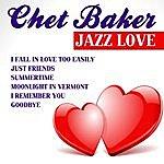 Chet Baker Chet Baker Jazz Love