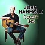 John Hammond Caught Live