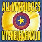 Michèle Arnaud All My Succes