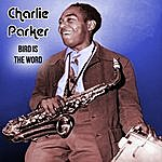 Charlie Parker Bird Is The Word Live