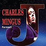 Charles Mingus Farewell