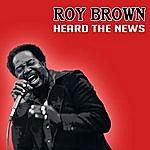 Roy Brown Heard The News Live