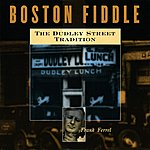 Frank Ferrel Boston Fiddle: The Dudley Street Tradition