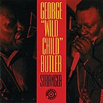 George 'Wild Child' Butler Stranger