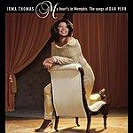Irma Thomas My Heart's In Memphis: The Songs Of Dan Penn