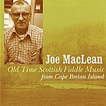 Joe MacLean Old Time Scottish Fiddle Music From Cape Breton Island