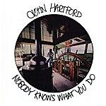John Hartford Nobody Knows What You Do