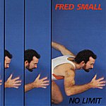Fred Small No Limit
