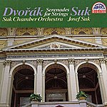 Josef Suk Dvorak: Serenades For Strings