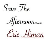 Eric Himan Save The Afternoon (Radio Edit) - Single