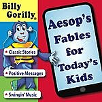 Billy Gorilly Aesop's Fables For Today's Kids