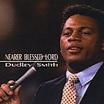 Dudley Smith Nearer Blessed Lord