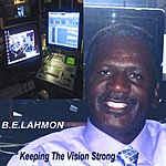 B.E. Lahmon Keeping The Vision Strong