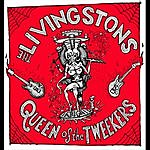 The Livingstons Queen Of The Tweekers