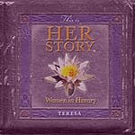 Teresa This Is Her Story (Women In History) - Vol. 1