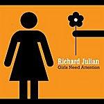 Richard Julian Girls Need Attention