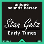 Stan Getz Early Tunes