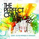 The Perfect Crime Soviet / To The Kindness Of Strangers