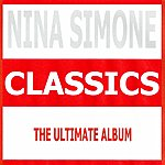 Nina Simone Classics - Nina Simone