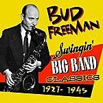Bud Freeman Swingin' Big Band Classics (1927-1945)