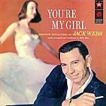 Jack Webb You're My Girl
