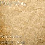 Philip White We're Gonna Make It - Single