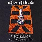Mike Gibbons Marigolds: The Bangkok Sessions