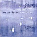 Stewart Lewis Stumbling For Truth