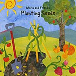 Maria Sangiolo Maria And Friends - Planting Seeds