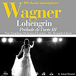 New Symphony Orchestra Of London Wagner : Lohengrin, Prélude De L'acte III (100 Classic Masterpieces)