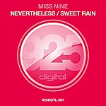 Miss Nine Nevertheless / Sweet Rain
