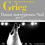 New Symphony Orchestra Of London Grieg : Danse Norvégienne No. 2, Op. 35 (100 Classic Masterpieces)