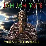 Jah Jah Yute Words Power On Sound