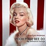 Marilyn Monroe Pooh Pooh Bee Doo - The Definitive Marilyn