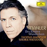 Thomas Hampson Mahler: Des Knaben Wunderhorn