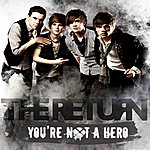 The Return You're Not A Hero