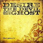 People Desire, The Devil And The Ghost