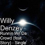 Willy Denzey Runnin Wit Da Crowd (Feat. Story) - Single