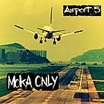 Moka Only Airport 5