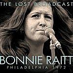 Bonnie Raitt The Lost Broadcast: Philadelphia 1972